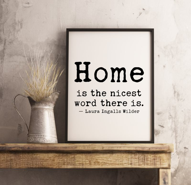Home is The Nicest Word There Is - Laura Ingalls Wilder Quote | Typography Print | Home Wall Decor | Housewarming Gift | Minimalist Print