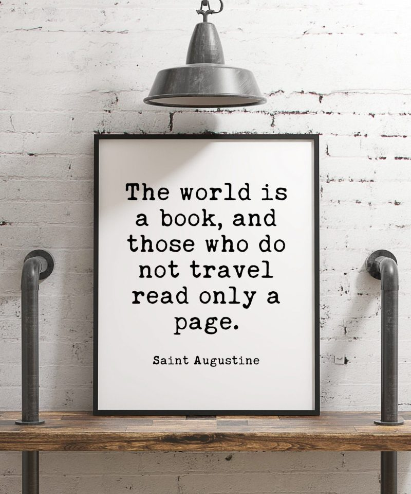 The world is a book, and those who do not travel read only a page.  Saint Augustine - Minimalist Art Typography Print, Nursery Wall Art
