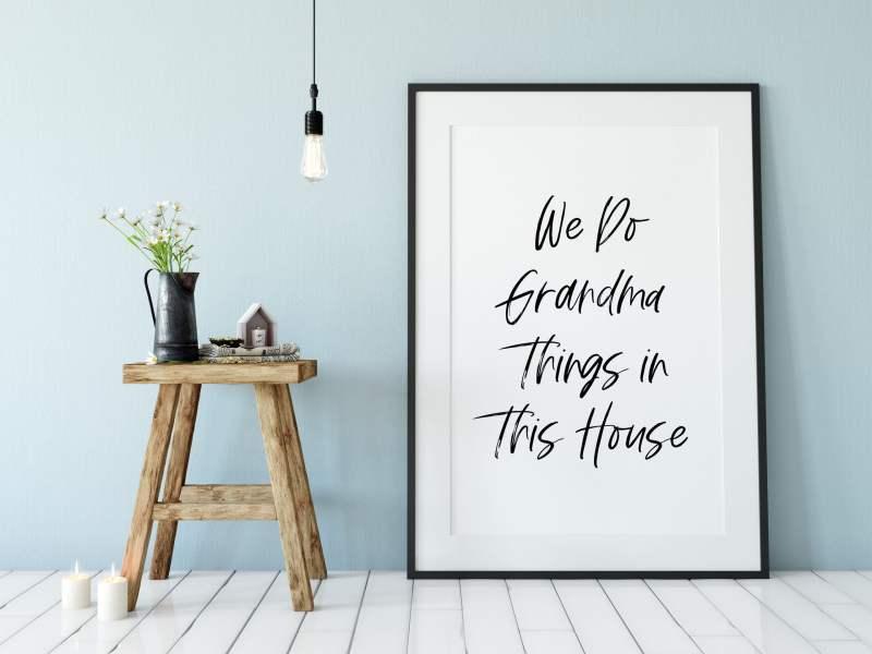 We Do Grandma Things in This House Typography Print   Home Wall Decor   Housewarming Gift   Minimalist Print   Gift for Grandma