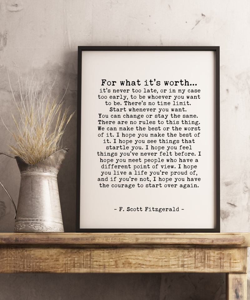 F. Scott Fitzgerald For What It's Worth Quote Inspirational Print Gift | Home Wall Decor | White and Black | Minimalist | Design B