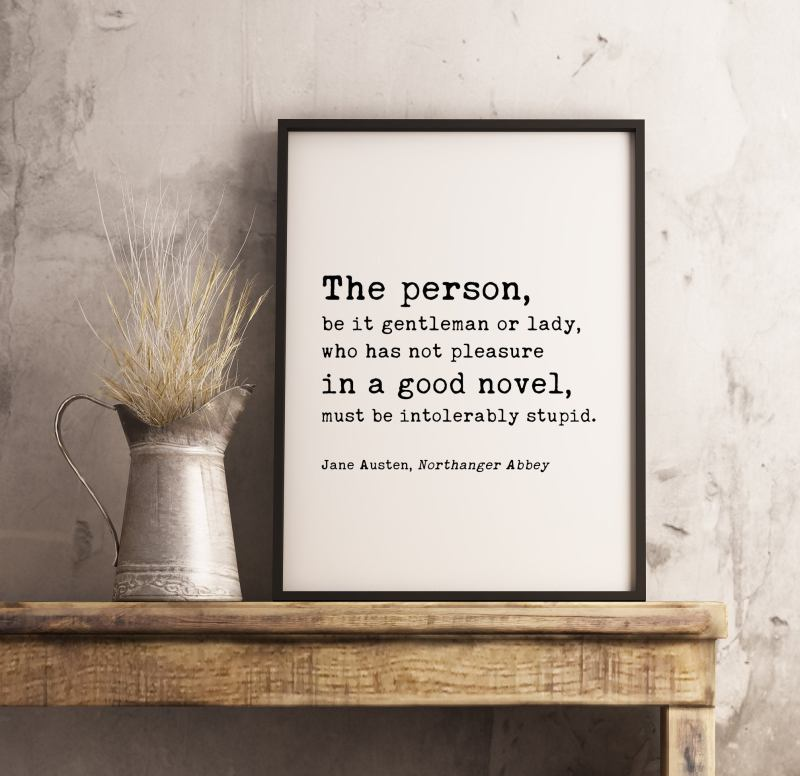 The person, be it gentleman or lady - Jane Austen Quote  -  Teacher Librarian Gift - Typography Print | Home Wall Decor | Minimalist Decor