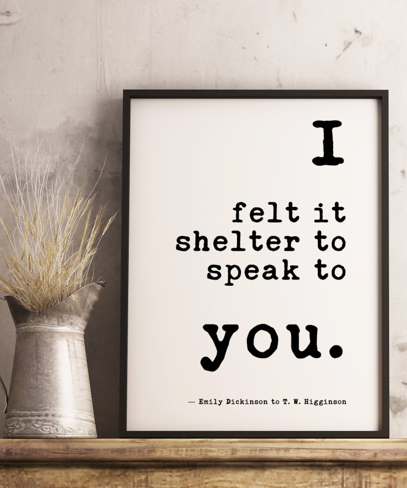 I felt it shelter to speak to you. - Emily Dickinson // Typography Print, Best Friend, Minimalist Print, Love Quotes, Emily Dickinson