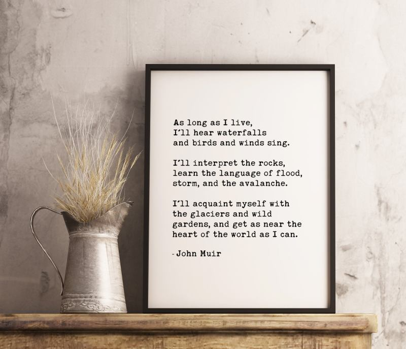 As long as I live, I'll hear waterfalls... ― John Muir // Inspirational Poem, Nature Lover, Conservationist, Environmentalist, Conservation