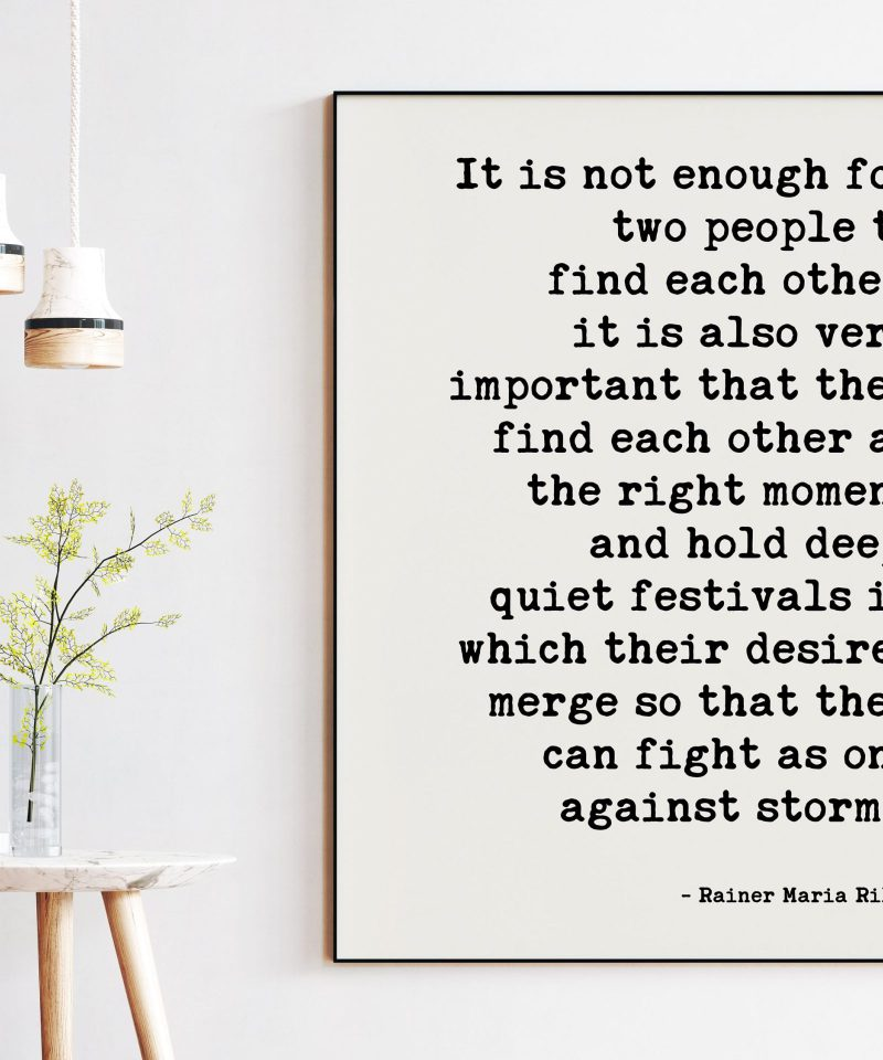 It is not enough for two people to find each other.  - Rainer Maria Rilke Quotes Print Art - Wedding Quotes, Love Quotes, Wedding Gift