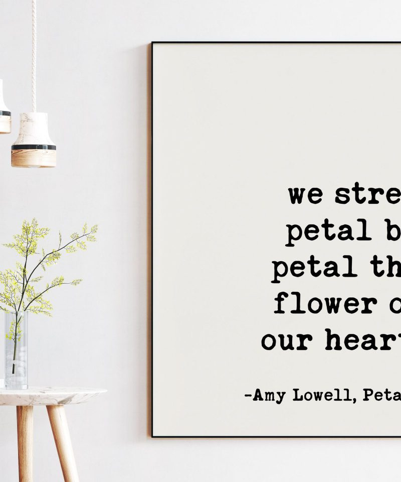 We strew petal by petal the flower of our heart - Amy Lowell, Petals Poem, Typography Print, Poem Art, Wedding Poems, Love Poems Poetry