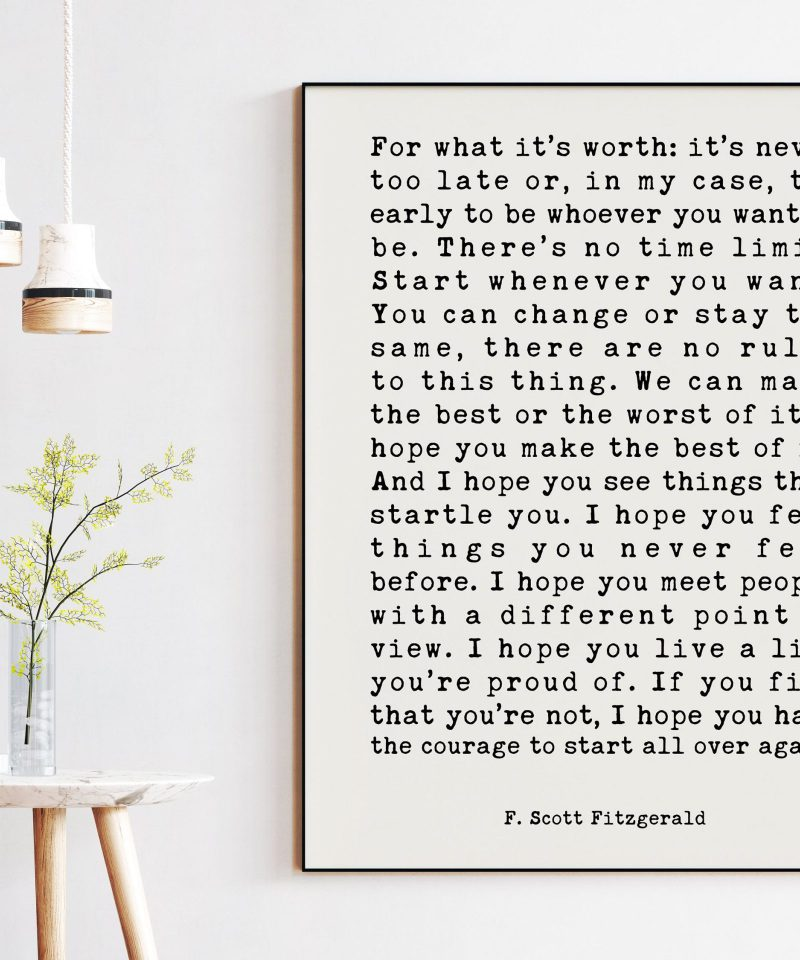 F. Scott Fitzgerald For What It's Worth Quote - Typography Art - Inspriational Quotes - New Job - Gift for Best Friend - New City