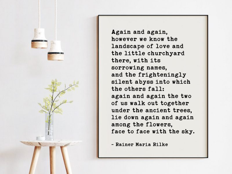 Again and again, however we know the landscape of love. - Rainer Maria Rilke Quote Art Print - Love Poems, Rainer Maria Rilke Poems