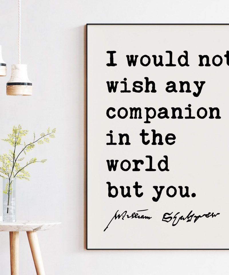 I would not wish any companion in the world but you. Shakespeare Quote Art Print - The Tempest, Wedding Quotes, Love Quotes, Shakespeare Art
