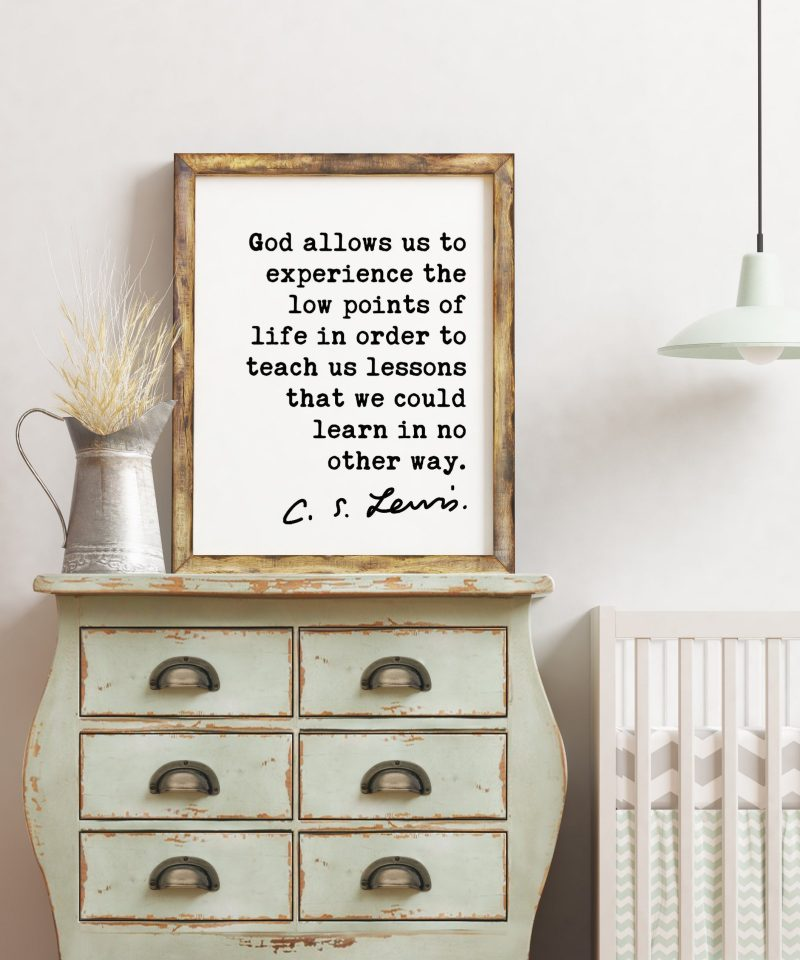 God allows us to experience the low points of life.. C.S. Lewis Quote - Christian Quotes Art Print, Encouragement Art, CS Lewis Christianity
