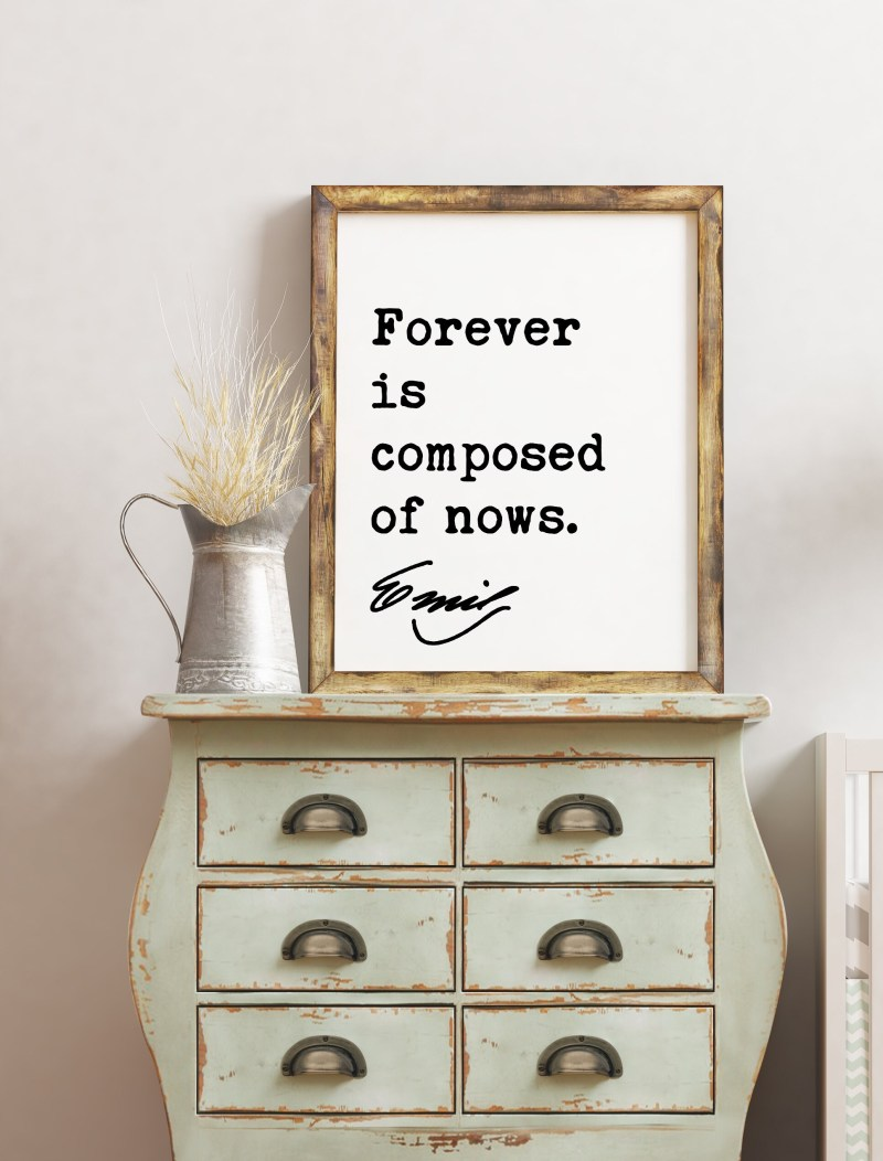 Emily Dickinson Quote - Forever is composed of nows. Typography Art Print   Encouragement Wall Art   Inspirational