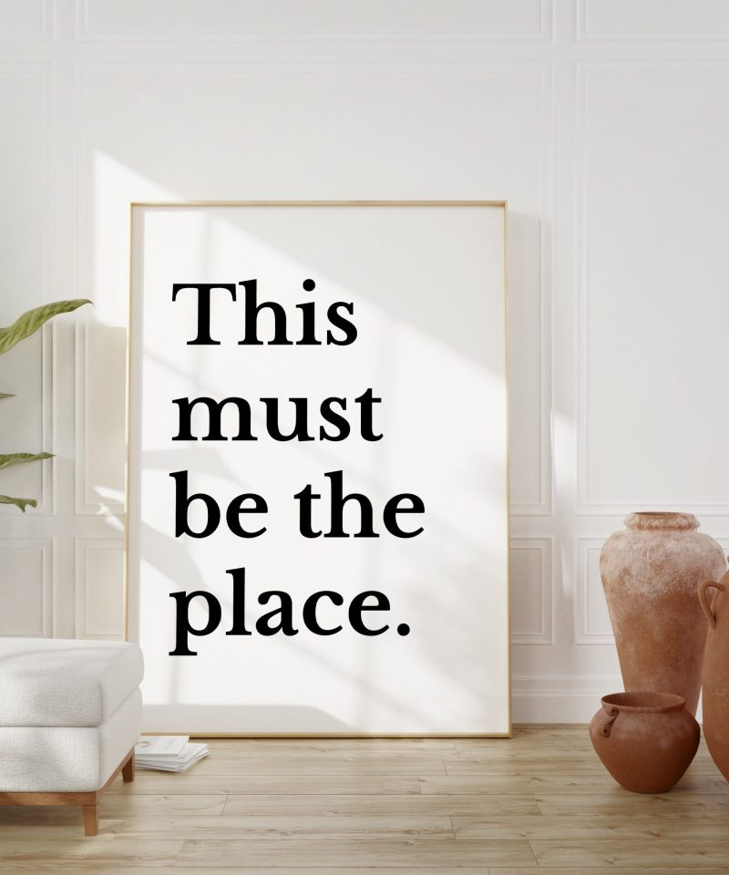 This Must Be The Place Art Print | Typography  Home Decor | Housewarming Gift