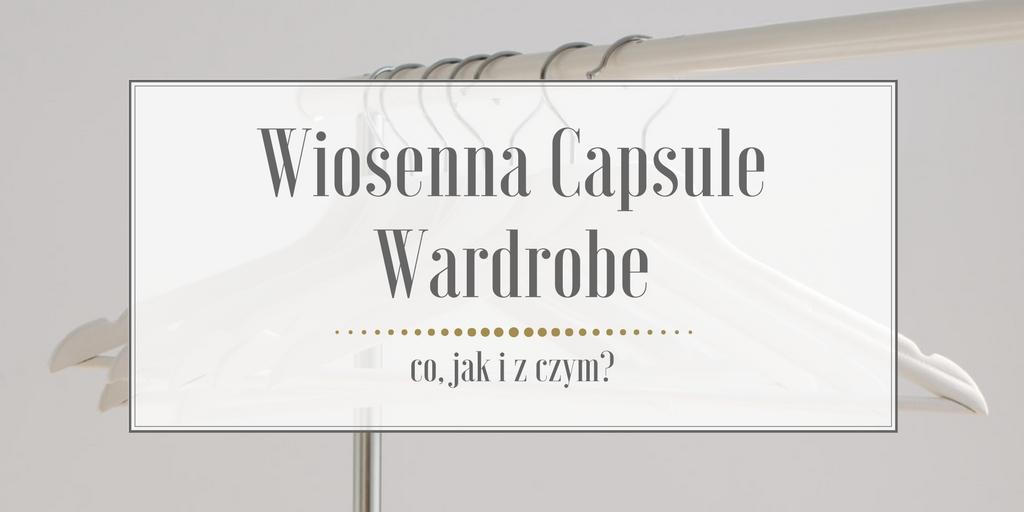 Wiosenna Capsule Wardrobe