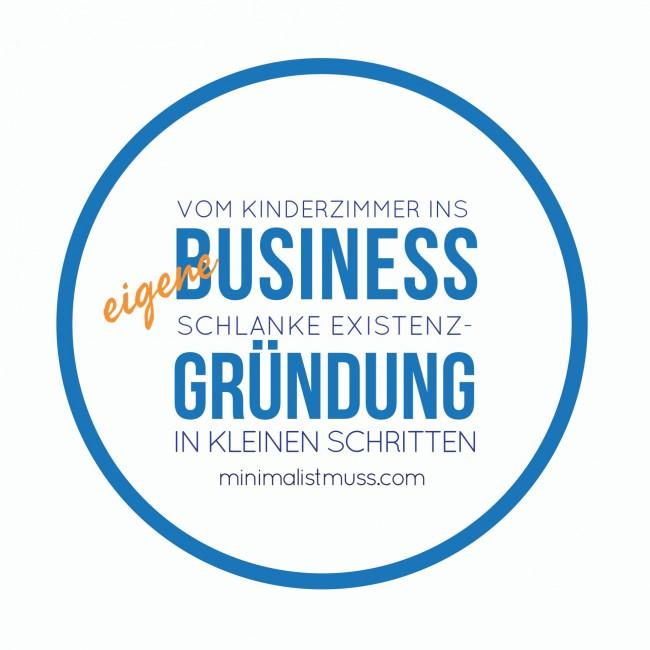 """""""Lean Business"""" - Schlanke Existenzgründung in kleinen Schritten. minimalistmuss.com"""