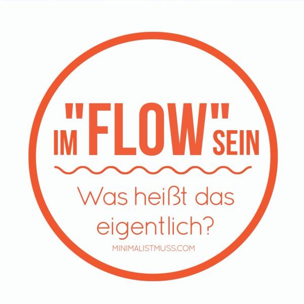 """Im """"Flow"""" sein - was heißt das eigentlich? ein Gastbeitrag von Inge Schumacher bei minimalistmuss.com"""
