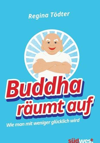 Buch-Tipp: Buddha räumt auf |Regina Tödter