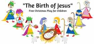 """The Birth of Jesus"" Script for Children's Christmas Pageant Play"