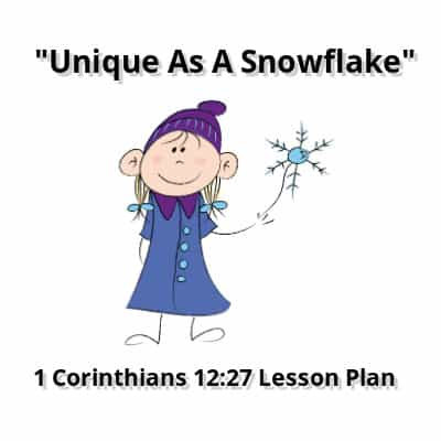 """Unique As A Snowflake"" Free Bible Lesson for Kids"