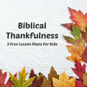 Thankful To God Biblical Thankfulness Lesson 1