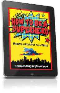 How to Be a Superhero Childrens Ministry Curriculum