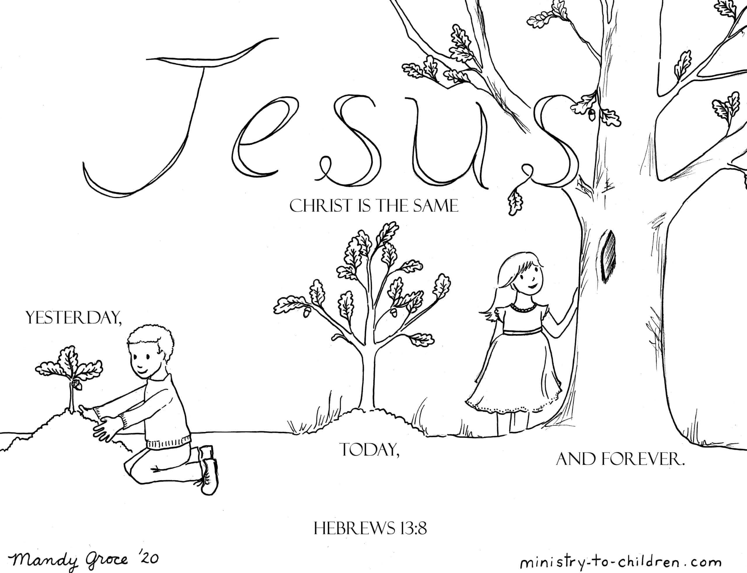 Coloring Page Jesus Christ Is The Same Yesterday And Today And Forever Hebrews 13 8