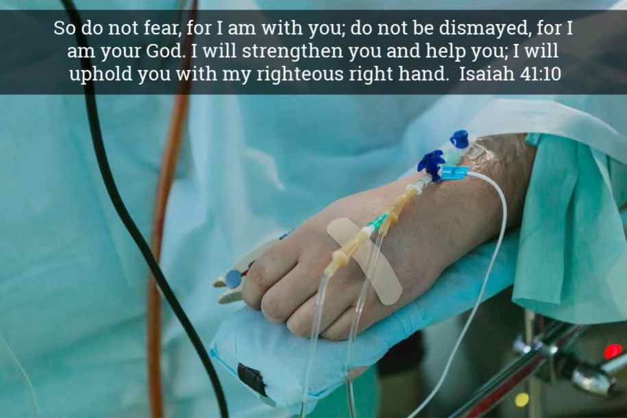 Emergency Room with an IV drip - but God promise is to be with you in every illness like COVID 19 So do not fear, for I am with you; do not be dismayed, for I am your God. I will strengthen you and help you; I will uphold you with my righteous right hand.  Isaiah 41:10