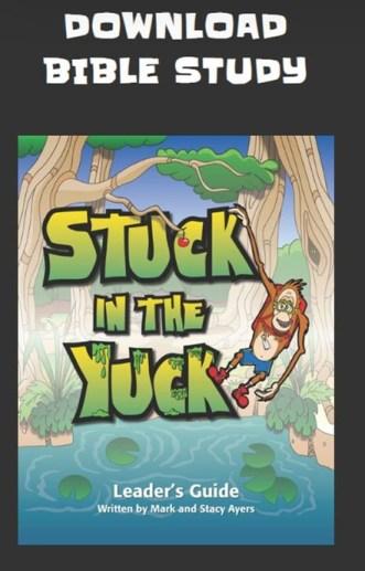 stuck in the yuck bible studies