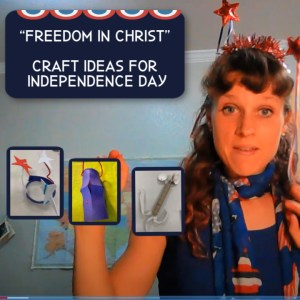 Freedom in Christ - 4th of July Crafts