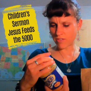 Object Lesson Sermon - Jesus Feeds the 5000