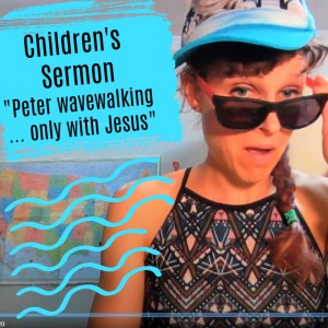 Peter Walks on Water Children's Sermon