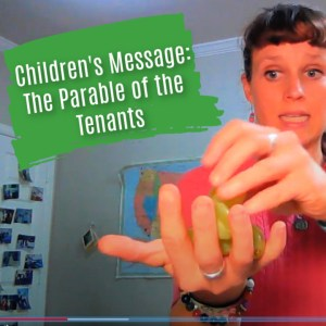 Parable of the Tenants Children's Sermon