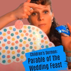 Children's Sermon on the Parable of the Wedding Feast