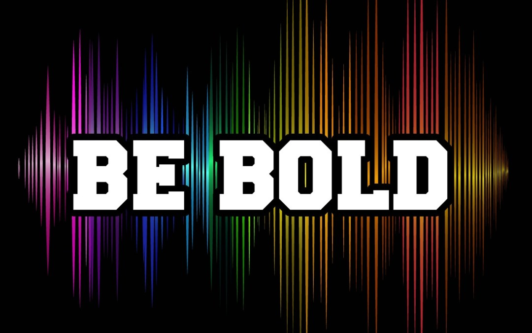 'Be Bold' Sunday School Lesson (1 Kings 18:16-21)