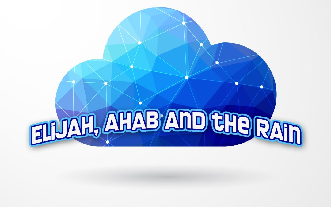 'Elijah, Ahab and the Rain' Sunday School Lesson (1 Kings 17:1-6)