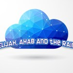 Click here for the 'Elijah, Ahab and the Rain' Powerpoint image