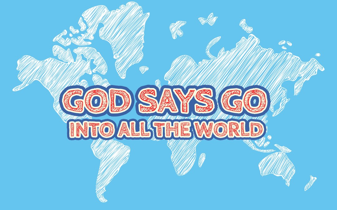 'God Says GO in to all the World' Childrens Lesson (Matthew 28:16-20)