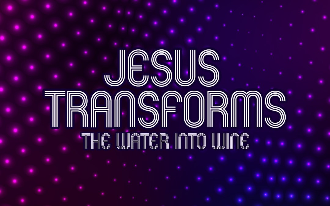 'Jesus Transforms the Water Into Wine' Childrens Lesson