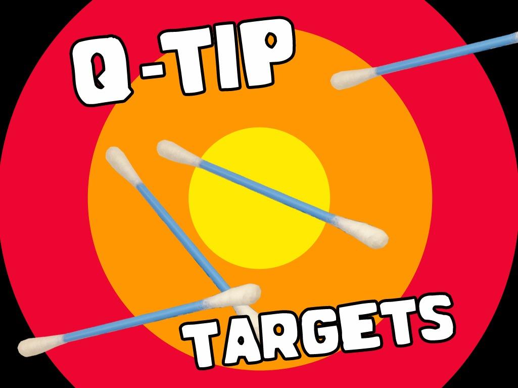 Q Tip Targets