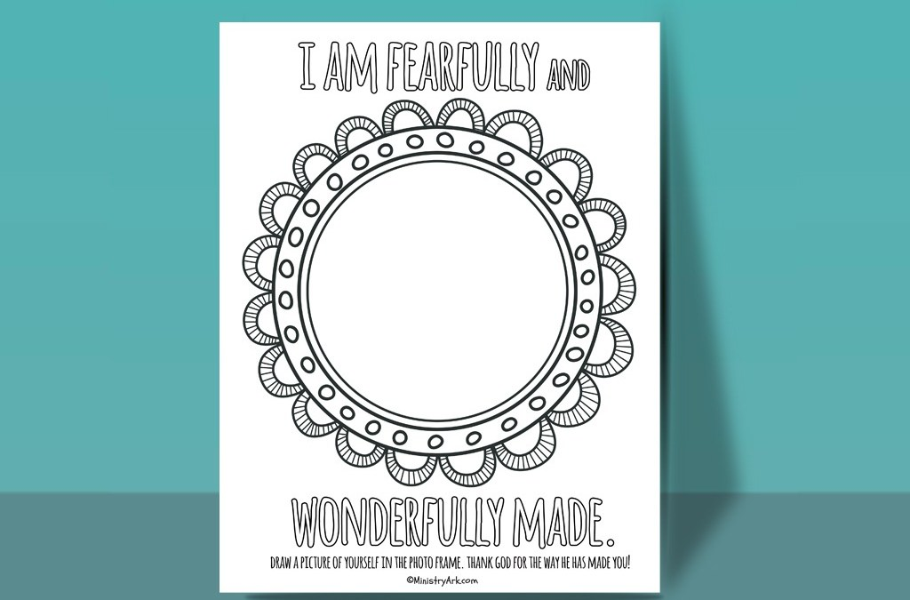 Fearfully And Wonderfully Made Printable Ministryark