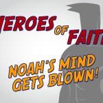 'Noah's Mind is Blown' Childrens Lesson on Noah