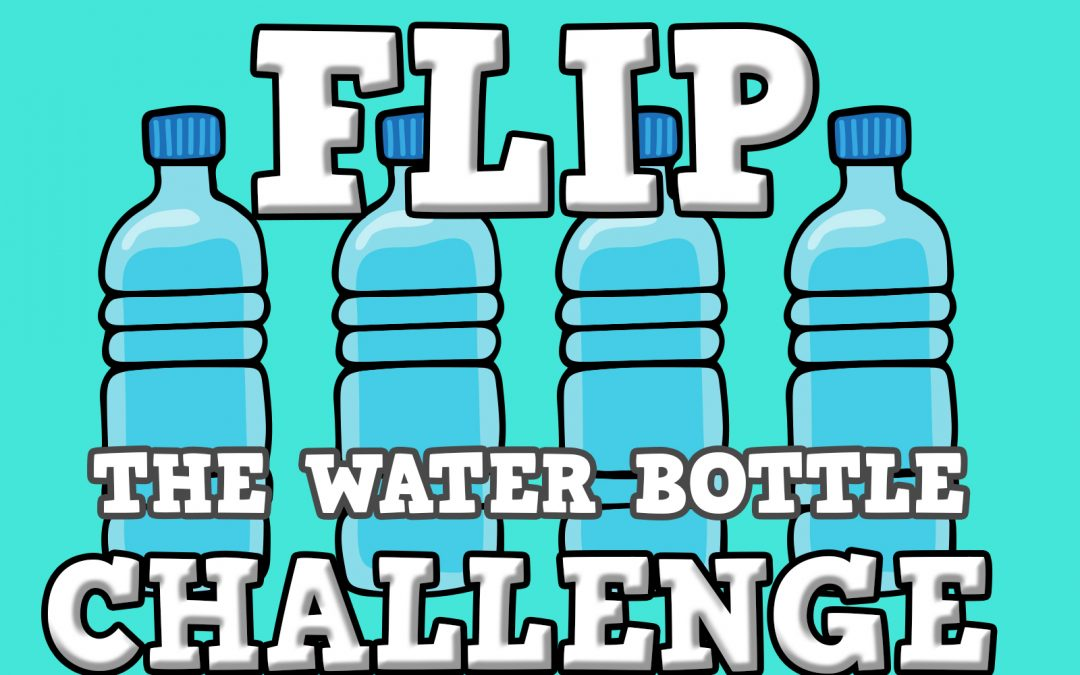 flip the water bottle