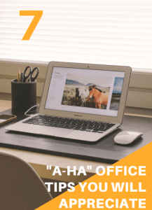 "7 ""A-ha"" Office Tips"