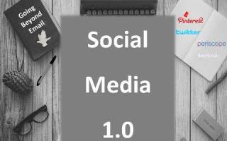 Looking Beyond Email: Social Media 1.0
