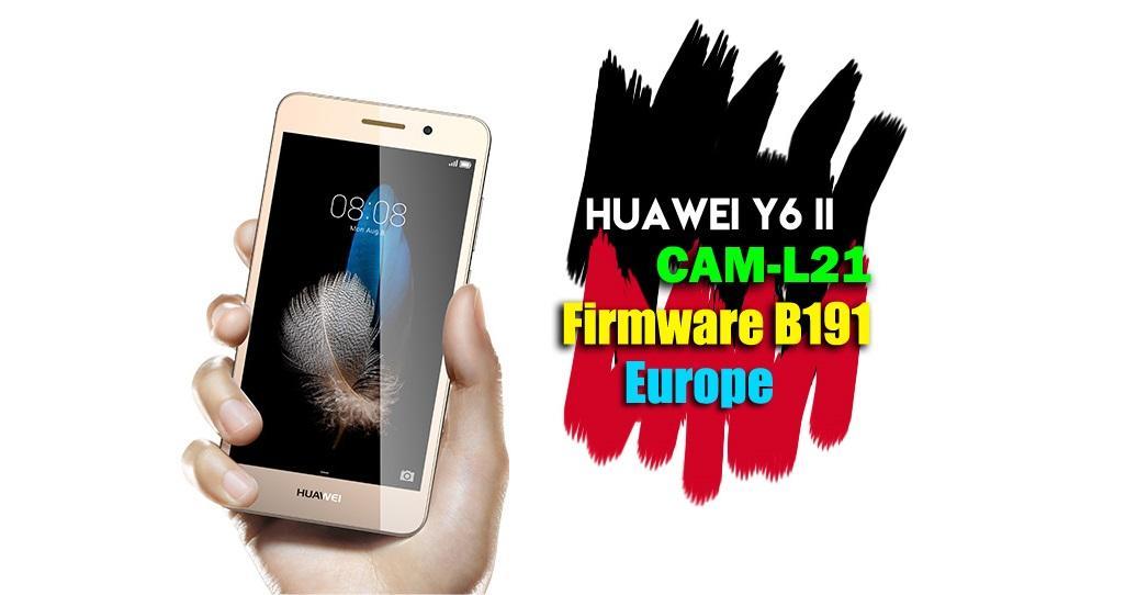 Huawei Y6 II CAM-L21 Firmware B191 Update (Europe)