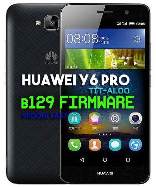 Huawei Y6 Pro TIT-AL00 Firmware Update B129 (Middle East-Africa)