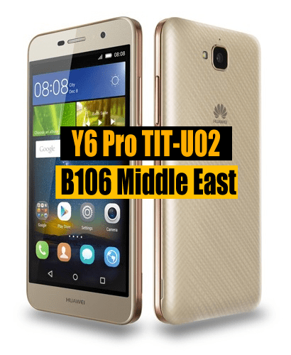 Huawei Y6 Pro TIT-U02 Firmware update B106 (Middle East/Africa)