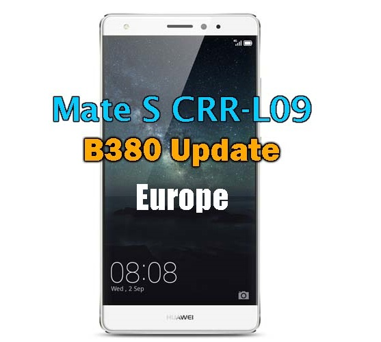 Huawei Mate S CRR-L09 Firmware B380 Update (Europe)