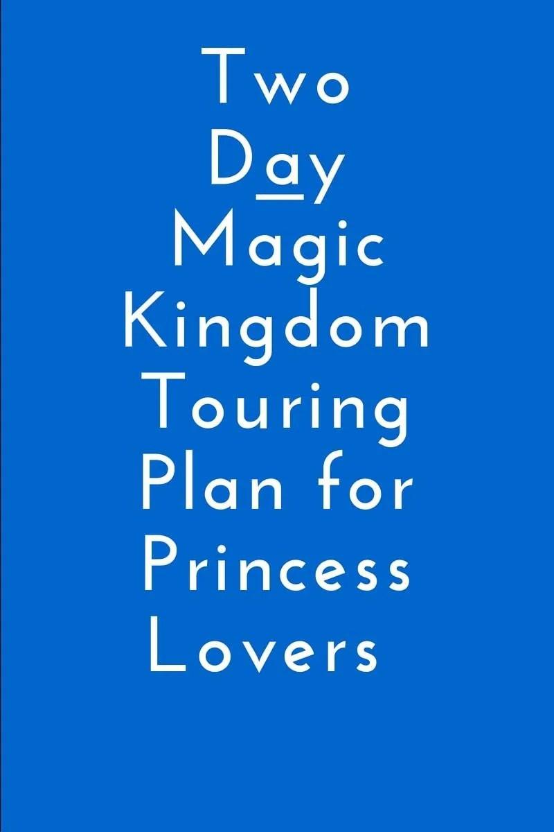 Two Day Magic Kingdom Touring Plan