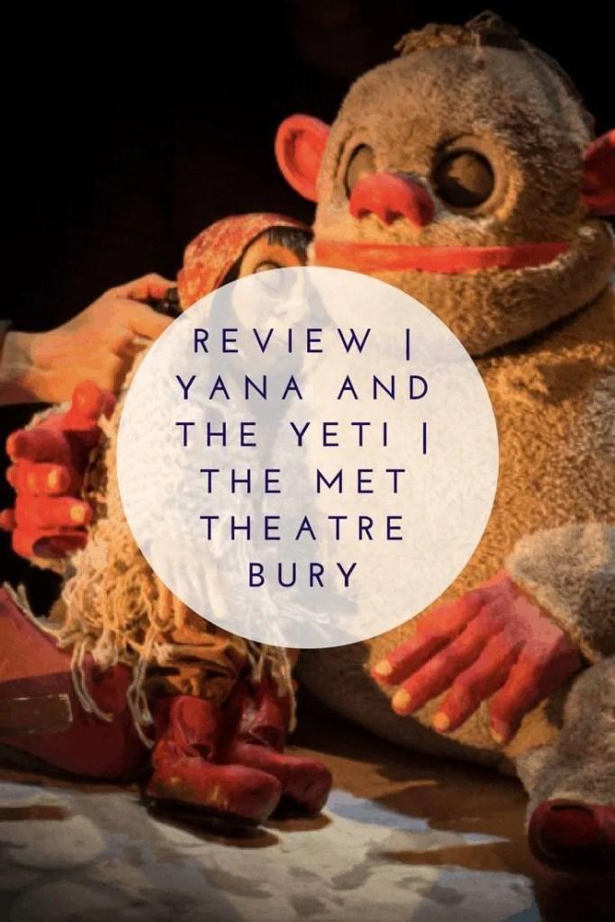 Review | Yana and the Yeti | The Met Theatre Bury