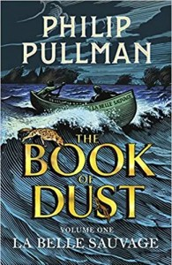 La Belle Sauvage: The Book of Dust Volume One by Phillip Pulman (Penguin Random House Children's and David Fickling Books)