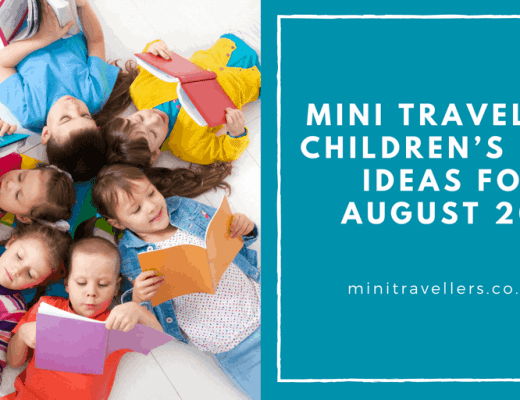 Mini Travellers Children's Book Ideas for August 2018 www.minitravellers.co.uk